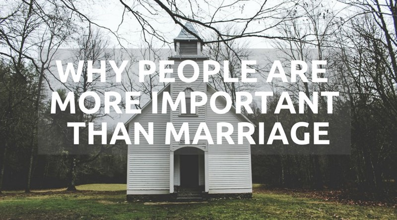 #167: People Are More Important Than Marriage